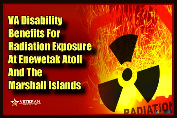 VA Disability Benefits for Radiation Exposure at Enewetak Atoll and the Marshall Islands