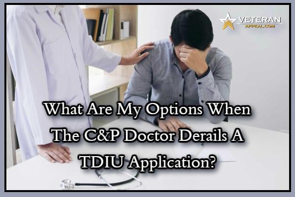 C&P Doctor Derails A TDIU Application